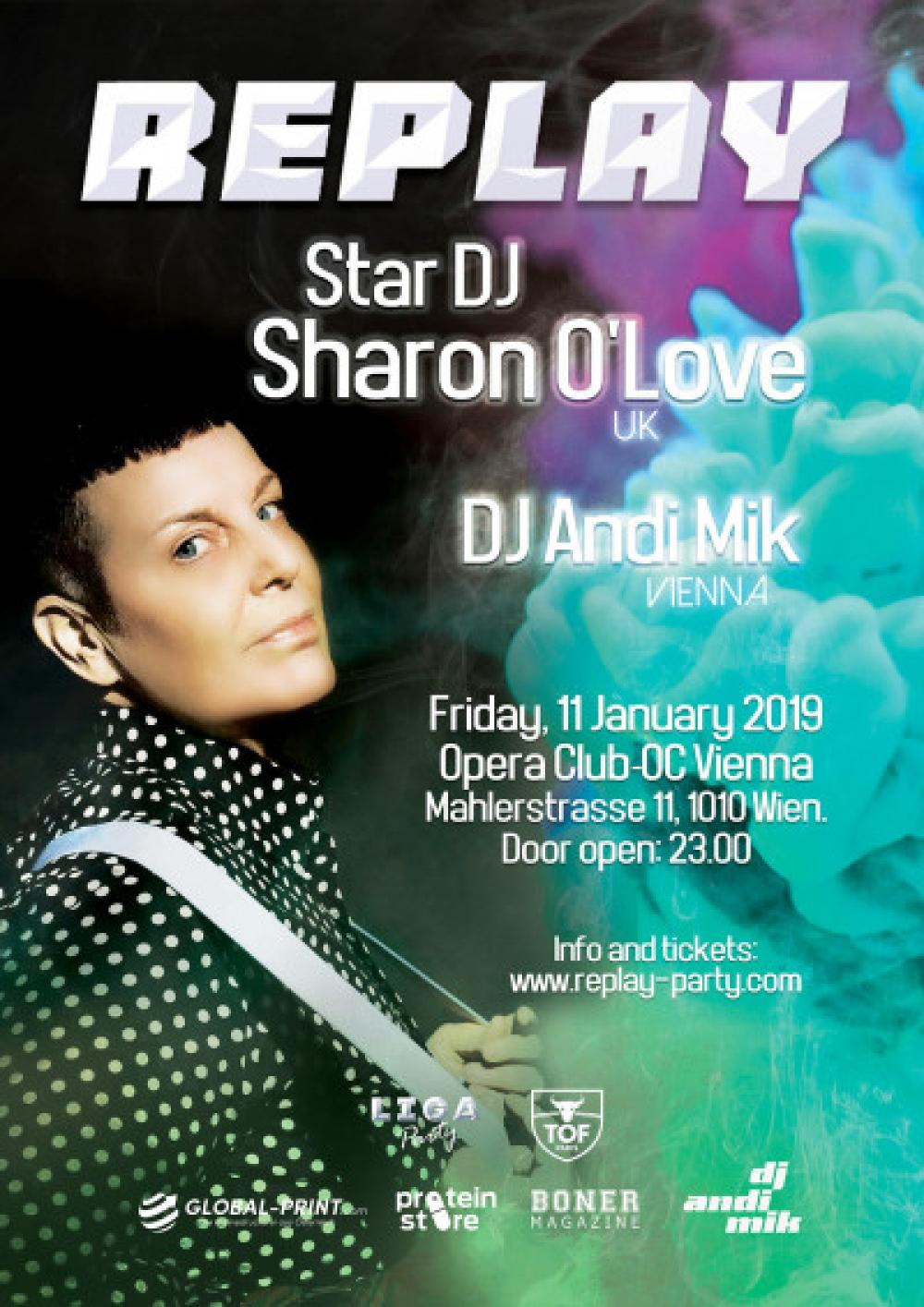 REPLAY ft. Star DJ Sharon O'Love (UK) & Andi Mik (AT) @ Opera Club - OC Vienna